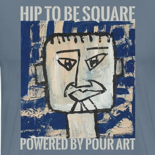 Hip to be square med grå skrift - Herre premium T-shirt