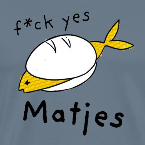 Ostfriesland Fun - F*ck Yes Matjes - Männer Premium T-Shirt