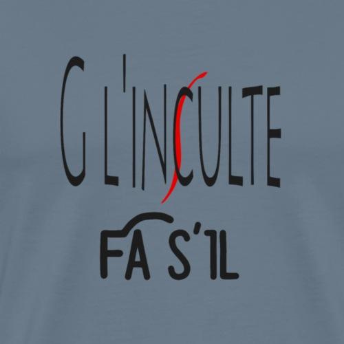 G l'inculte Fa s'il - T-shirt Premium Homme