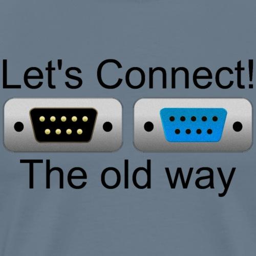 Let's Connect! - The Old Way - Men's Premium T-Shirt