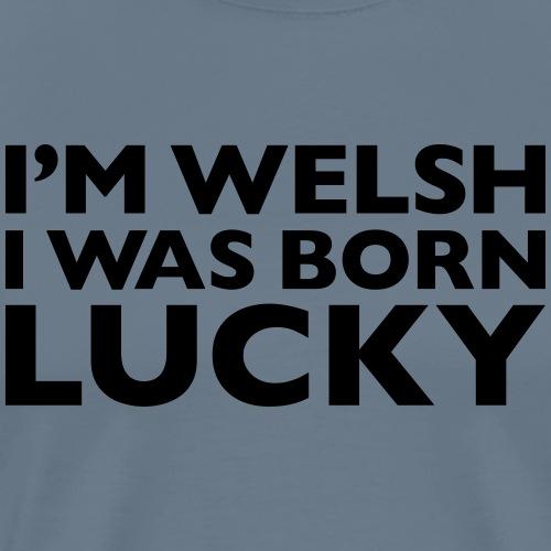 I'm Welsh Born Lucky - Men's Premium T-Shirt