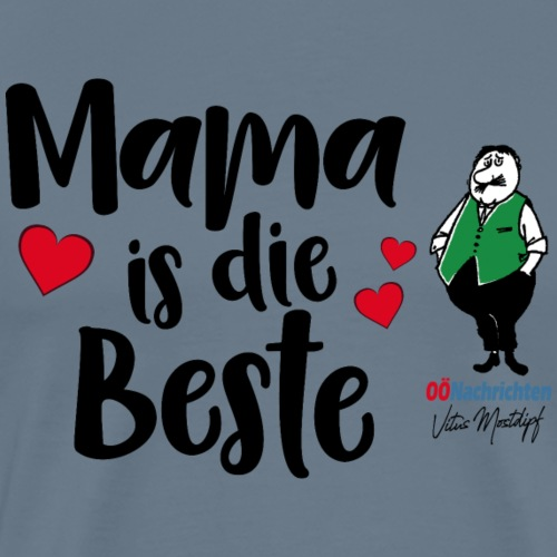 Mama is die Beste - Männer Premium T-Shirt