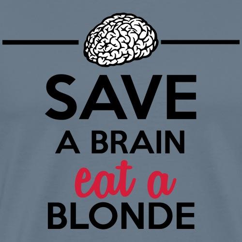 Gebildet - Save a Brain eat a Blond - Männer Premium T-Shirt