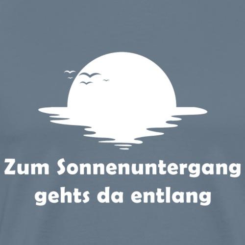 RUMPELSTIL + Zum Sonnenuntergang gehts da entlang - Männer Premium T-Shirt