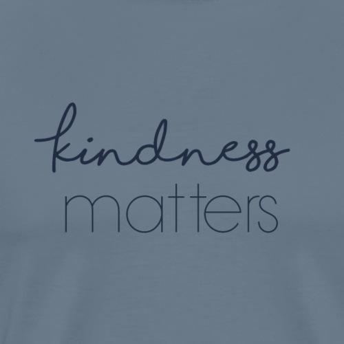 Kindness Matters - Premium-T-shirt herr