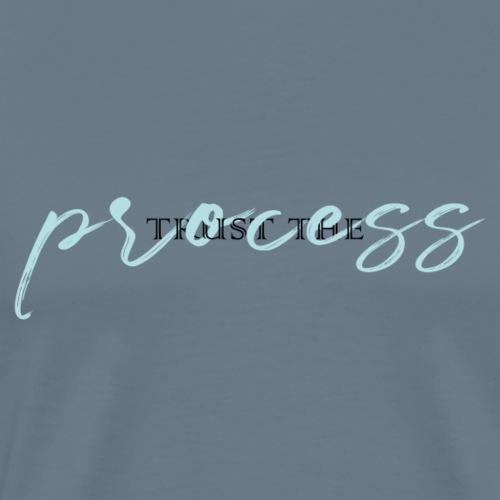 Trust the process - Men's Premium T-Shirt