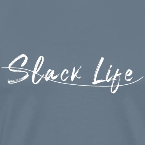 SLACK LIFE white - T-shirt Premium Homme