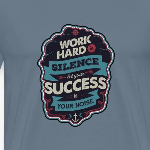 Work hard in silence - Men's Premium T-Shirt