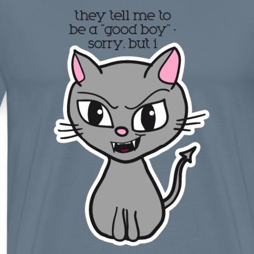 I CAT be a good boy! - Männer Premium T-Shirt