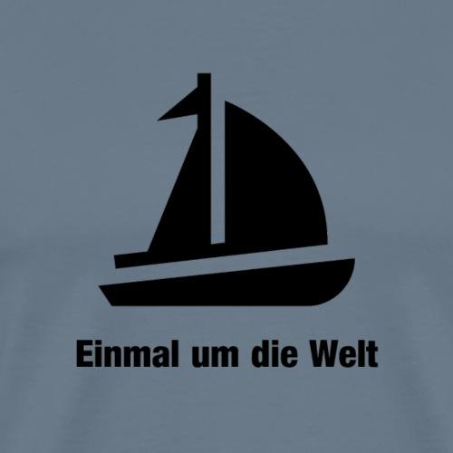 Einmal um die Welt segeln - Männer Premium T-Shirt