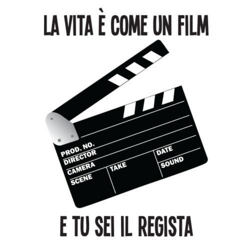 LA VITA È COME UN FILM, E TU SEI IL REGISTA - Maglietta Premium da uomo