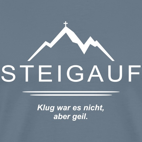 STEIGAUF Spruch 16 - Männer Premium T-Shirt