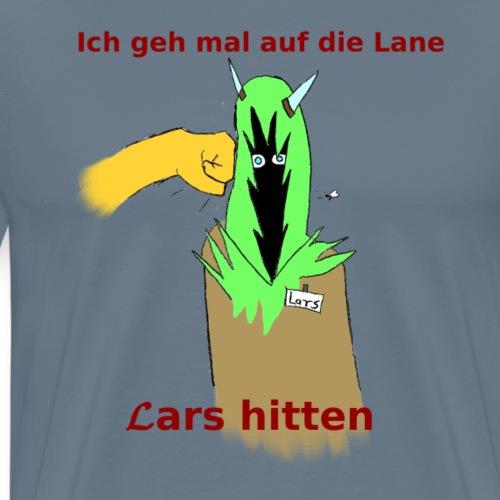 La(r)s(t) hitten - Männer Premium T-Shirt