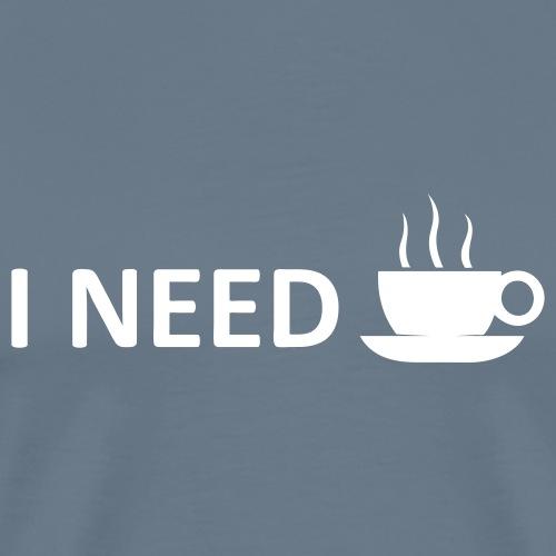 I need coffee - Men's Premium T-Shirt