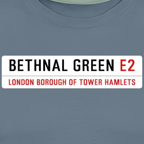 Bethnal Green Street Sign - Men's Premium T-Shirt