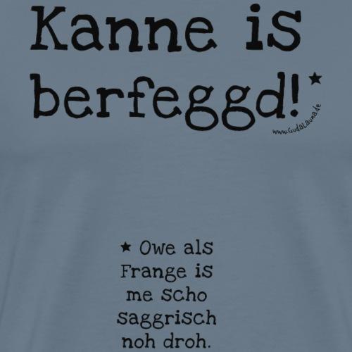 berfeggd - Männer Premium T-Shirt