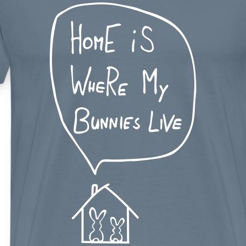 home is where my bunnies live hasen kaninchen - Männer Premium T-Shirt