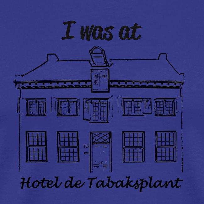 I was at Hotel de Tabaksplant ZWART