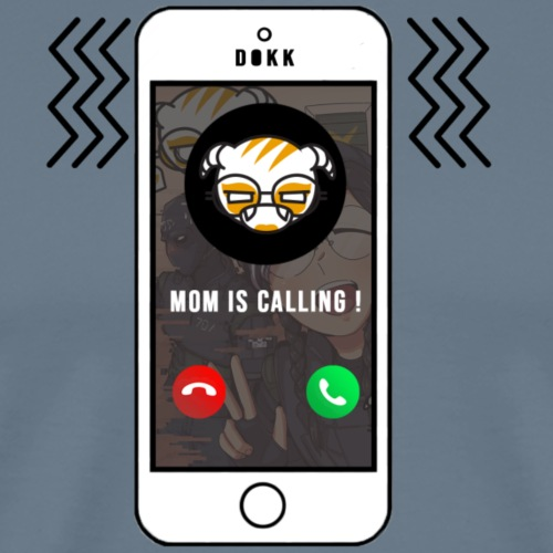 Mom is calling ! - T-shirt Premium Homme