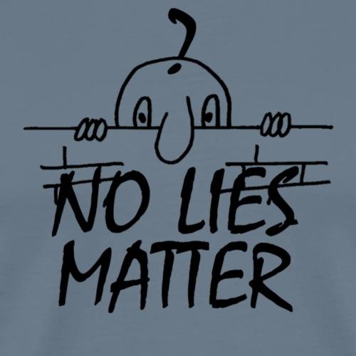 NO LIES MATTER - Men's Premium T-Shirt