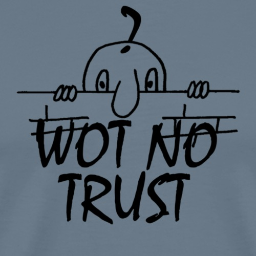 WOT NO TRUST - Men's Premium T-Shirt