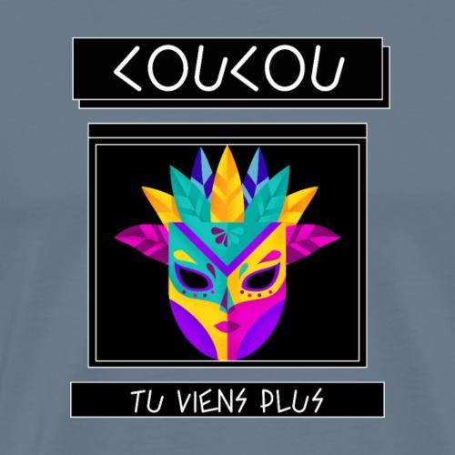 COUCOU TU VIENS PLUS - T-shirt Premium Homme