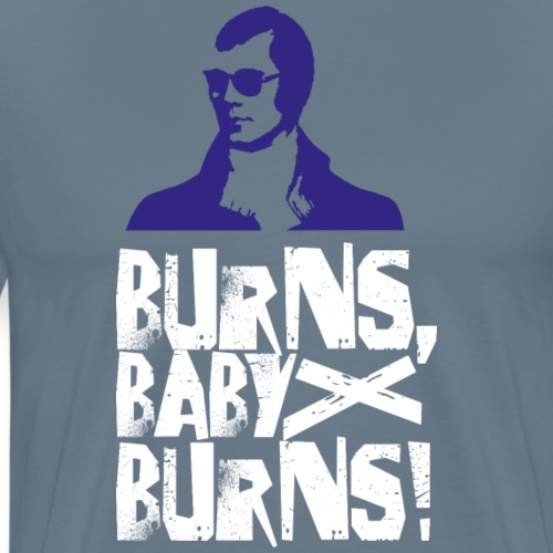 Burns, Baby, Burns! - Männer Premium T-Shirt