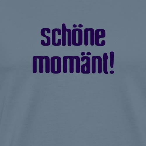 Schönä Momänt! - Männer Premium T-Shirt