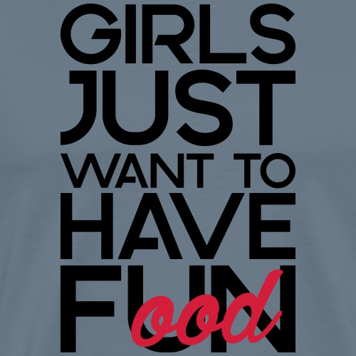 Girls just want to have food - Mannen Premium T-shirt