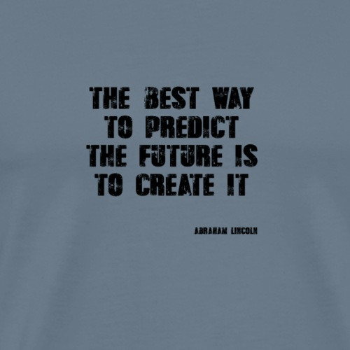 Best Way To Predict The Future - Men's Premium T-Shirt