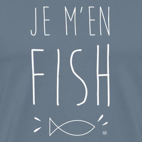 Je m'en fish - T-shirt Premium Homme