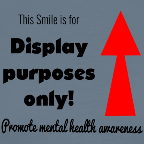 Smile for display purpose only! - Men's Premium T-Shirt