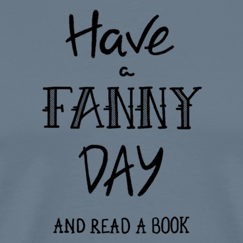 Have a FANNY day (schwarze Edition)