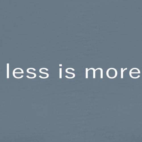 less is more: horizontale, weiße Schrift - Männer Premium T-Shirt