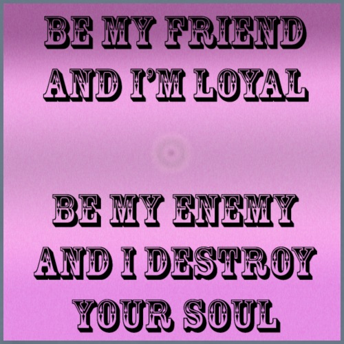 Be my friend and I'm loyal - Men's Premium T-Shirt