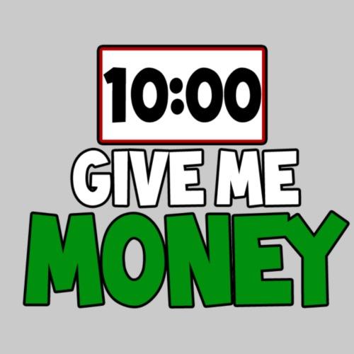 Give me money! - Men's Premium T-Shirt