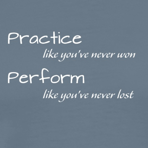 Practice and Perform - Herre premium T-shirt