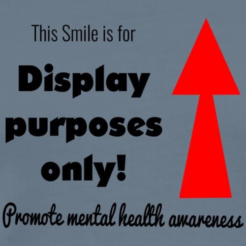 Smile for display purpose only! - Men's Premium T-Shirt