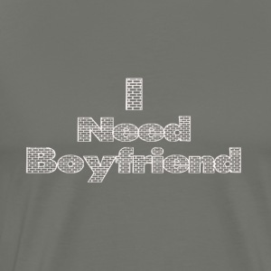 i need a boyfriend - Men's Premium T-Shirt