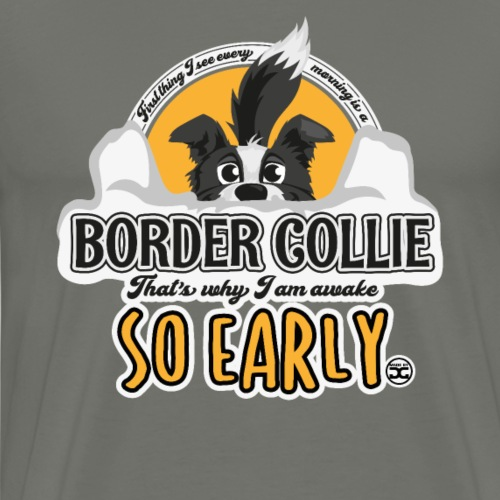 First Thing Every Morning - Border Collie - Men's Premium T-Shirt