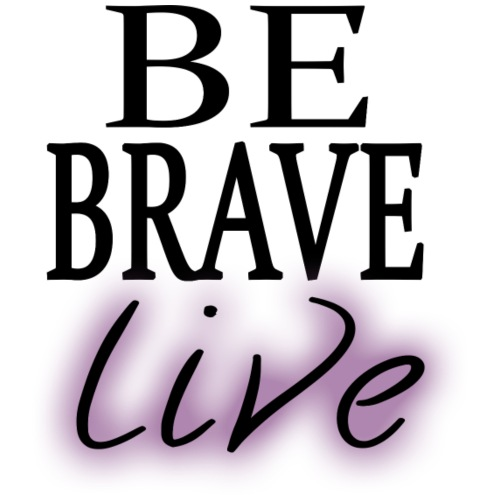 Be Brave. Live. - Men's Premium T-Shirt