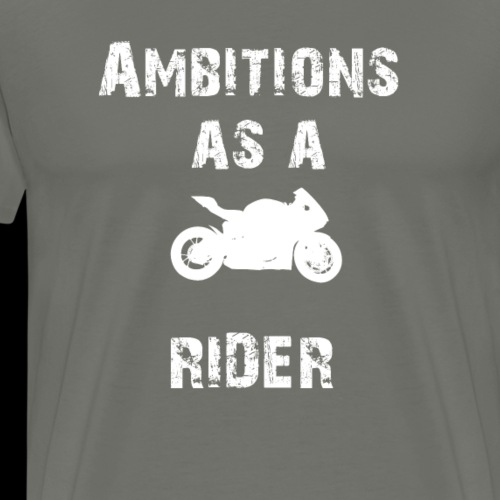 Ambitions as a rider white sport - Männer Premium T-Shirt
