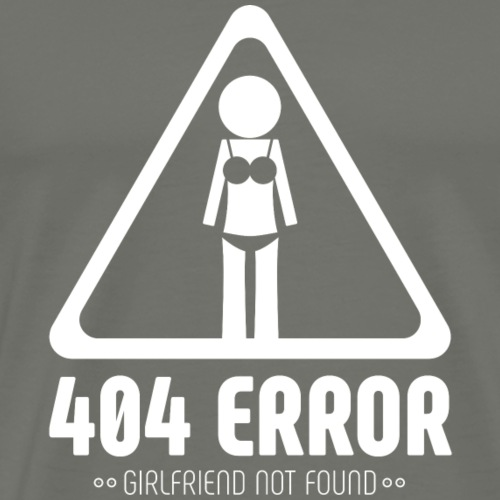 404 Error, girlfriend not found - Koszulka męska Premium