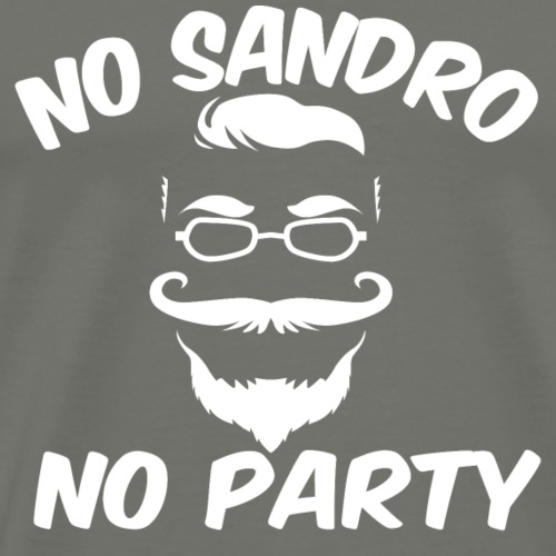 NO SANDRO NO PARTY - Männer Premium T-Shirt
