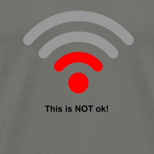 NOT ok - Men's Premium T-Shirt