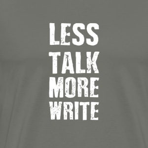 less talk-more-write - Men's Premium T-Shirt