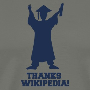High School / Graduation: Thanks Wiki.pedia! - Mannen Premium T-shirt
