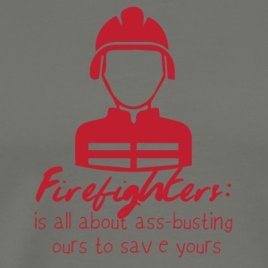 Fire Department: Fire Fighters - is all about ass-busting - Men's Premium T-Shirt