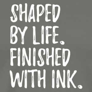 shaped by life finished with ink text only v1 - Männer Premium T-Shirt