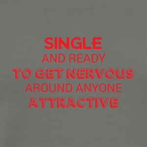 Single: Single and ready to get nervous around - Men's Premium T-Shirt